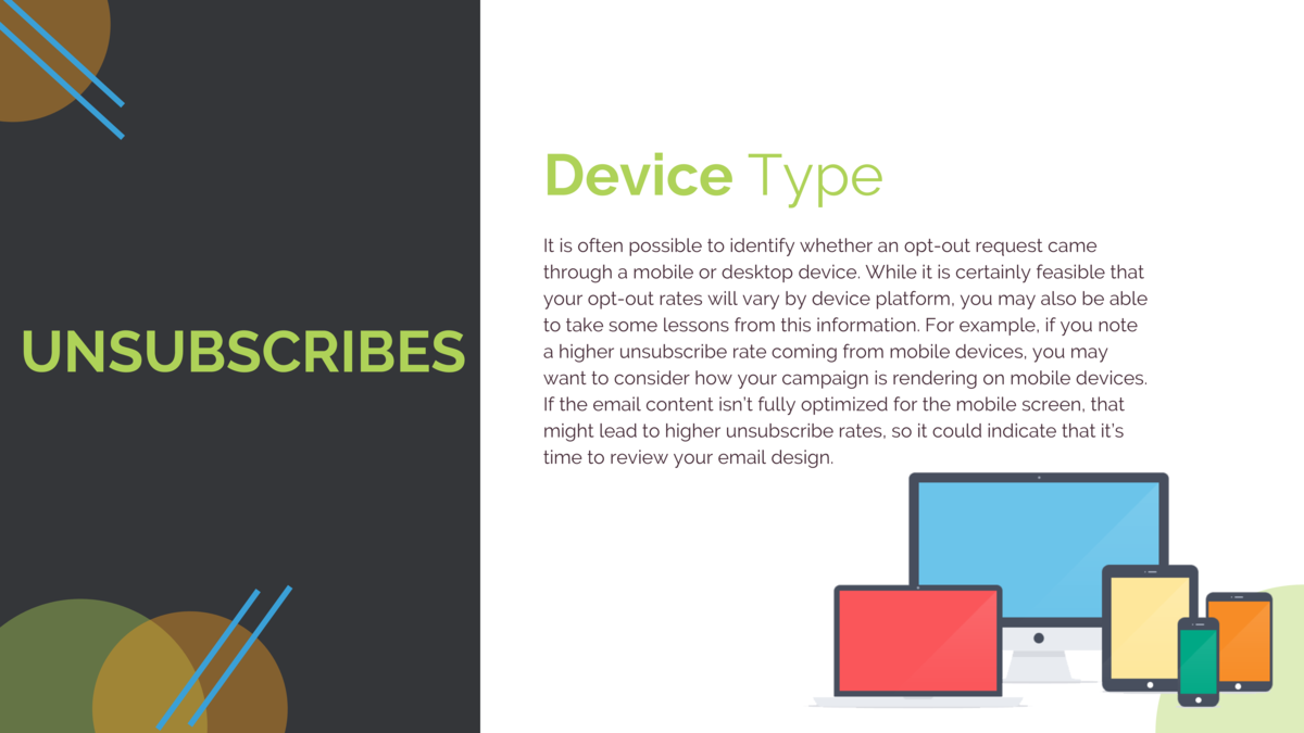 Device Type UNSUBSCRIBES  It is often possible to identify whether an opt-out request came through a mobile or desktop dev...